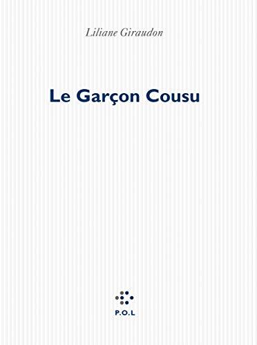 Le Garçon Cousu: Liliane Giraudon