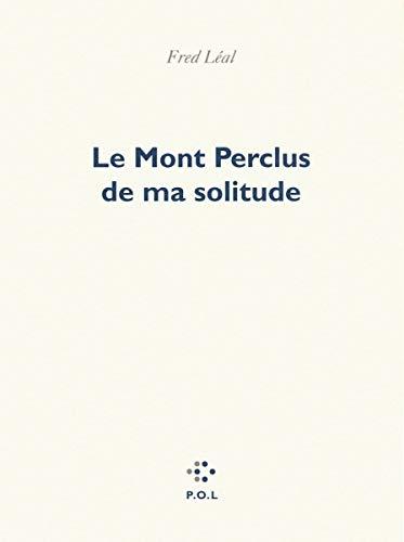 9782818037669: Le Mont Perclus de ma solitude