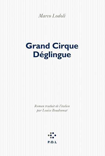 GRAND CIRQUE DÉGLINGUE: LODOLI MARCO