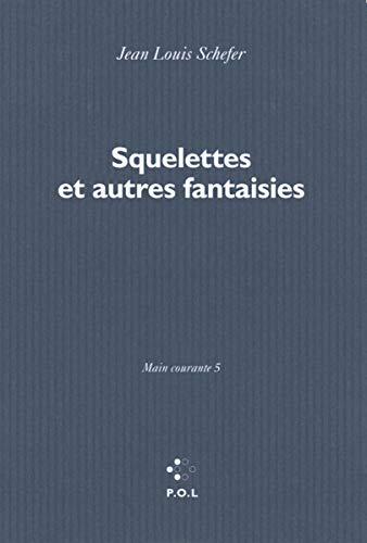 SQUELETTES ET AUTRES FANTAISIES: SCHEFER JEAN-LOUIS