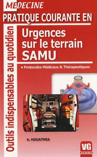 9782818300718: Pratique courante en urgences sur le terrain SAMU : Protocoles m�dicaux et th�rapeutiques