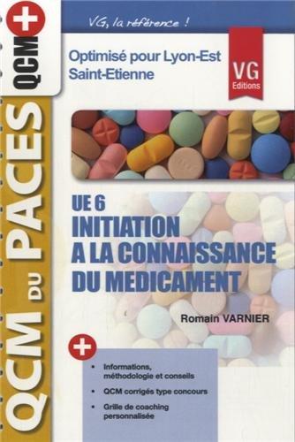 9782818309858: UE6, Initiation � la Connaissance Du M�dicament, optimis� pour Lyon-Est, Saint-Etienne