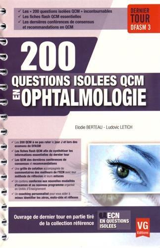 200 questions isolées QCM en ophtalmologie: Elodie Berteau; Ludovic Letich