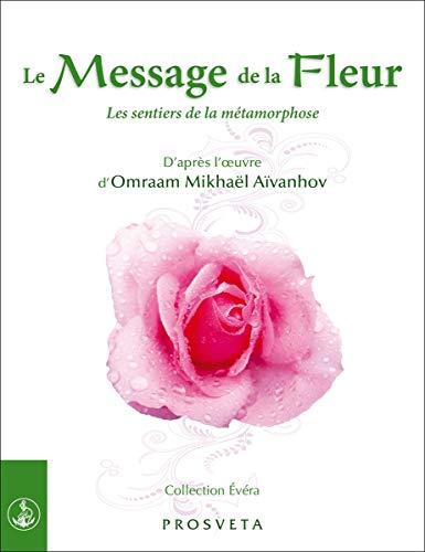 9782818401545: Le Message de la Fleur - les Sentiers de la Métamorphose