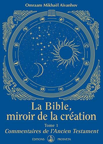 9782818401866: La Bible, miroir de la création - tome 1 - Commentaires de l'Ancien Testament