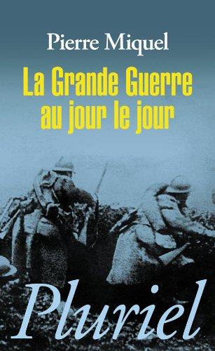 9782818500156: La Grande Guerre au jour le jour