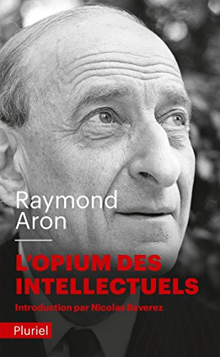 9782818500187: L'Opium DES Intellectuels (French Edition)
