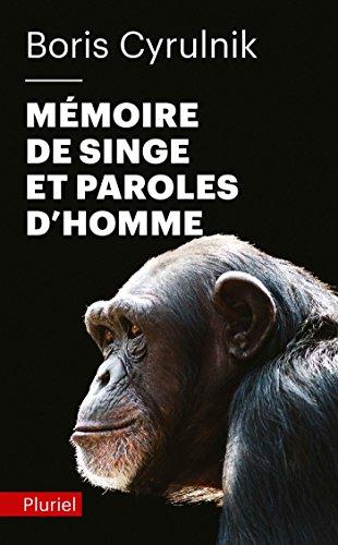 MÉMOIRE DE SINGE ET PAROLES D'HOMME: CYRULNIK BORIS