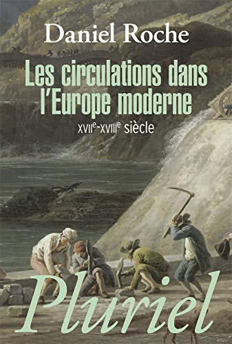 Les Circulations Dans L'Europe Moderne Xvii-Xviii Siecle (French Edition) (2818500737) by Daniel Roche