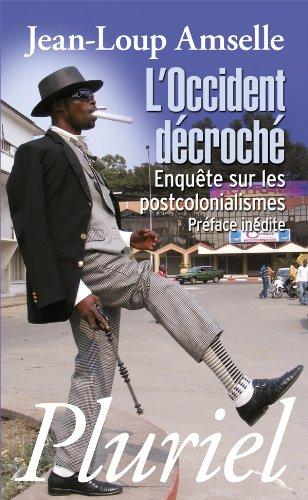 9782818500828: L'Occident décroché: Enquête sur les postcolonialismes