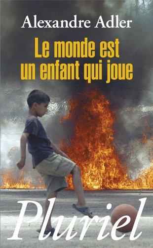 9782818500835: Le Monde Est UN Enfant Qui Joue (French Edition)