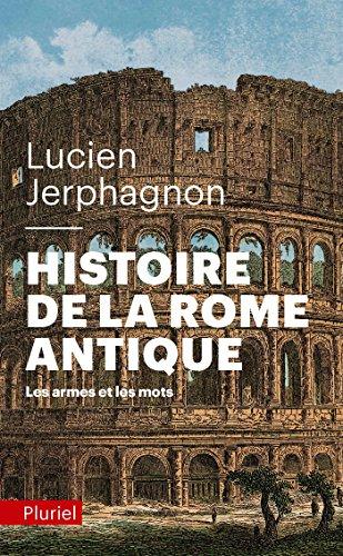9782818500958: Histoire de la rome antique : Les armes et les mots