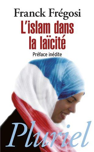 ISLAM DANS LA LAÏCITÉ (L'): FR�GOSI FRANCK