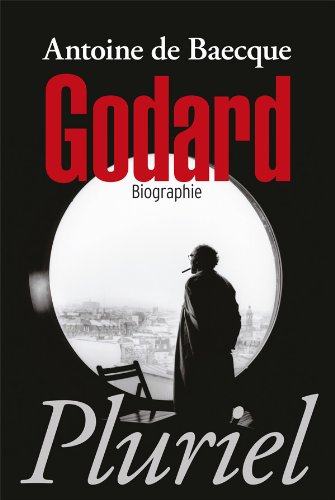 Godard (French Edition) (2818501326) by Antoine de Baecque