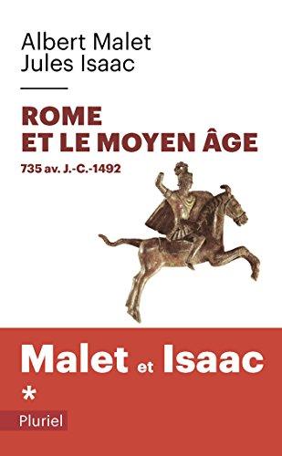 Rome et le Moyen Âge Volume 1: Albert Malet; Jules