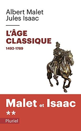 L'age classique Volume 2: Albert Malet; Jules