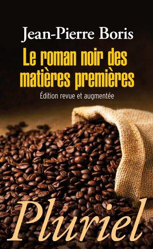 9782818501733: le roman noir des mati�res premi�res