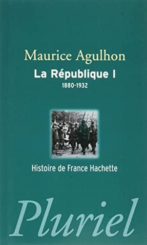 RÉPUBLIQUE (LA) T.01 (1880-1932): AGULHON MAURICE