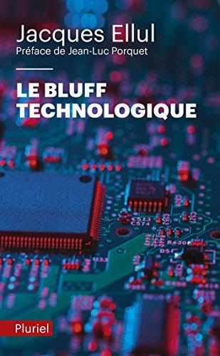 9782818502273: Le bluff technologique: Préface de Jean-Luc Porquet