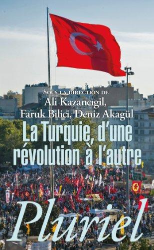 TURQUIE, D'UNE RÉVOLUTION À L'AUTRE (LA): KAZANCIGIL ALI