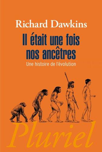 IL ÉTAIT UNE FOIS NOS ANCÊTRES: DAWKINS RICHARD