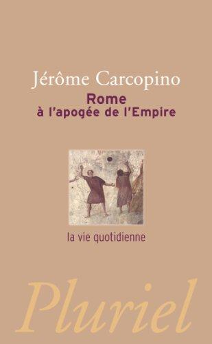 9782818502358: Rome à l'apogée de l'Empire: la vie quotidienne