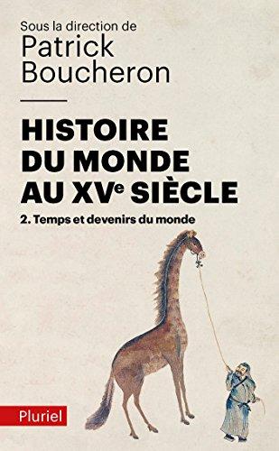9782818502389: Histoire du monde au XVe siècle, tome 2: Temps et devenirs du monde