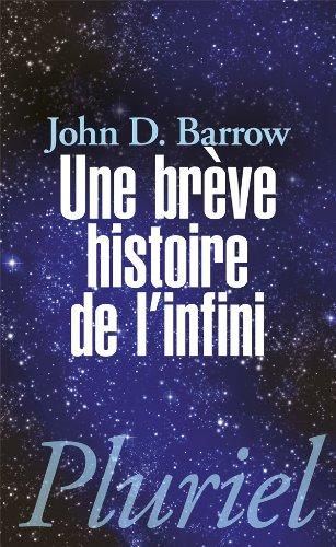 UNE BRÈVE HISTOIRE DE L'INFINI: BARROW JOHN D.