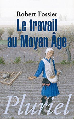 9782818502747: Le travail au Moyen Age (Pluriel)