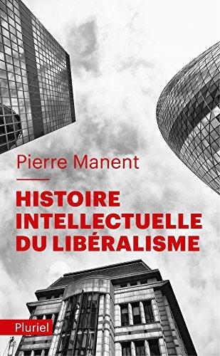 9782818502761: Histoire intellectuelle du libéralisme