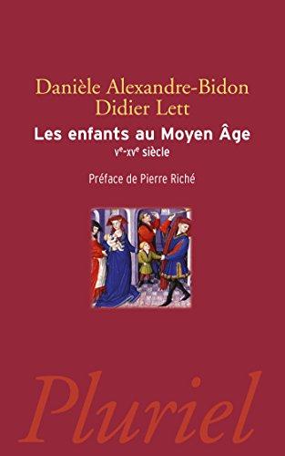 Les enfants au Moyen Age: Ve-XVe siècle: Danièle Alexandre-Bidon; Didier
