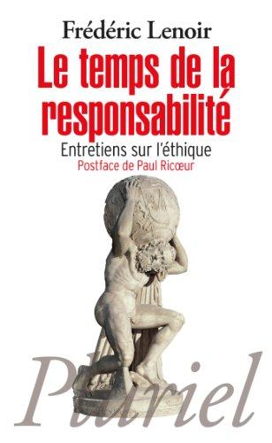 9782818503744: Le Temps De La Responsabilite: Entretiens Sur L'ethique (French Edition)