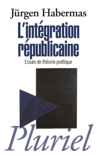 9782818503959: L'intégration républicaine: Essais de théorie politique (Pluriel)