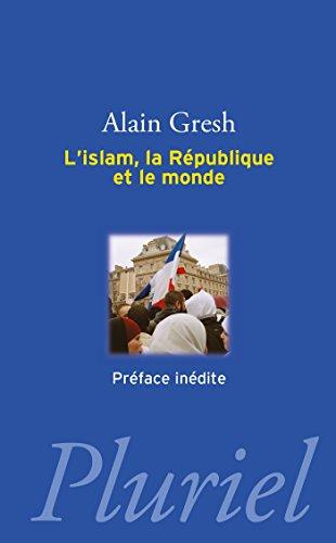 9782818504154: L'islam, la r�publique et le monde
