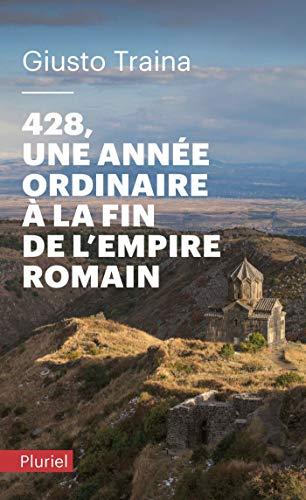 9782818504925: 428, une année ordinaire à la fin de l'Empire romain