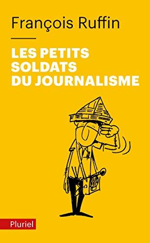 9782818505441: Les petits soldats du journalisme