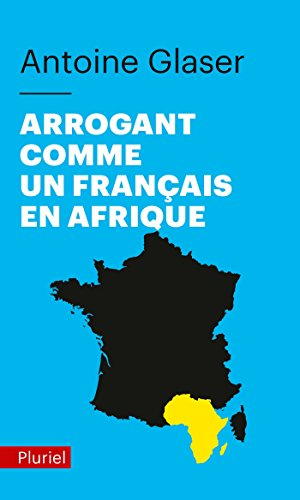 9782818505717: Arrogant comme un français en Afrique
