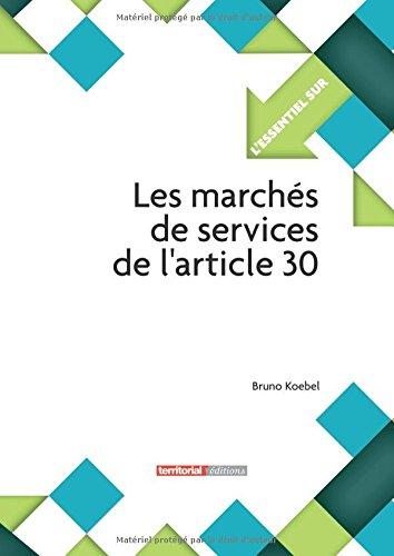 9782818604014: Les marchés de service de l'article 30 (L'Essentiel sur.)