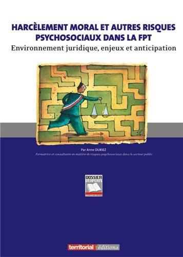 9782818604250: Harcèlement moral et autres risques psychosociaux dans la fonction publique territoriale : Environnement juridique, enjeux et anticipation