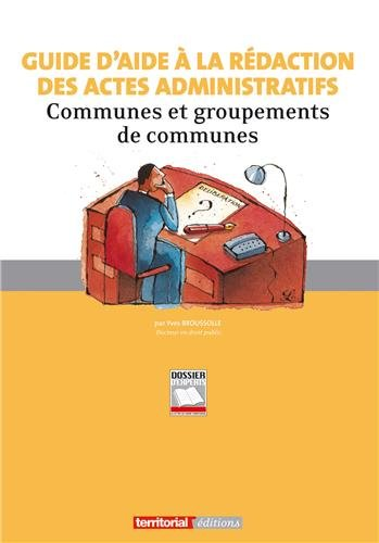 9782818604274: Guide d'aide à la rédaction des actes administratifs : Communes et groupements de communes