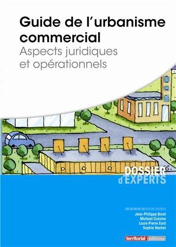 9782818605837: Guide de l'urbanisme commercial : Aspects juridiques et opérationnels