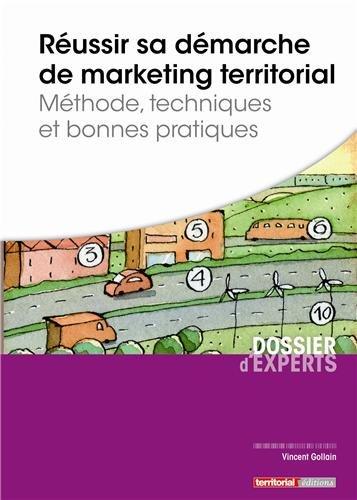 9782818606445: Réussir sa démarche de marketing territorial : Méthode, techniques et bonnes pratiques