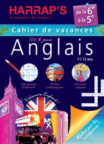 9782818702697: Cahiers De Vacances Harrap's Anglais: De LA 6e a LA 5e - Cahier De Vacances 100% Jeux (French Edition)