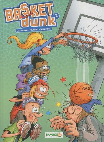 9782818901007: Basket Dunk, Tome 2 : Offert : le tableau de tes matches de basket !