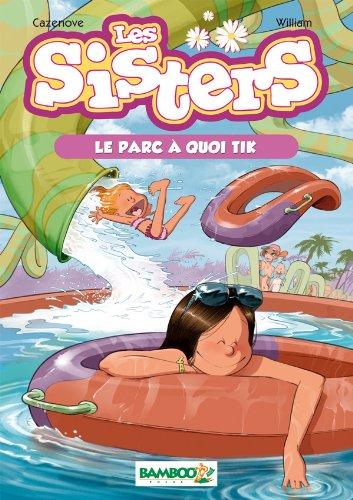 9782818902677: Les Sisters - poche tome 2 - Le parc à quoi tik