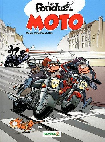 9782818908945: Les fondus de moto, Tome 1 : Avec le calendrier 2012 des Fondus de moto
