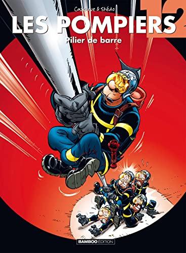 9782818921517: Les Pompiers - tome 12 - Pilier de barre