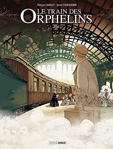 TRAIN DES ORPHELINS (LE) T.01 : JIM: CHARLOT PHILIPPE