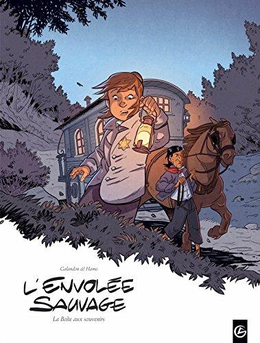 ENVOLÉE SAUVAGE (L') T.04 : LA BOÎTE AUX SOUVENIRS: GALANDON LAURENT