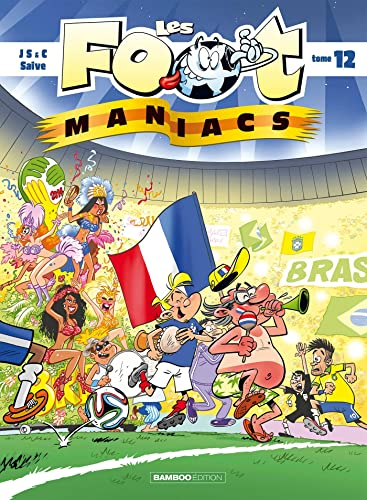 FOOT MANIACS (LES) T.12: SAIVE OLIVIER